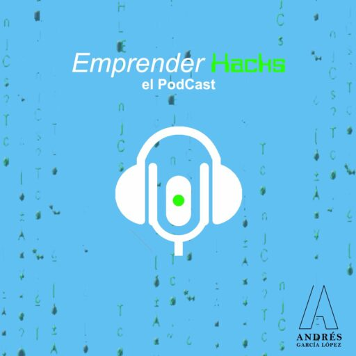 emprender hacks podcast